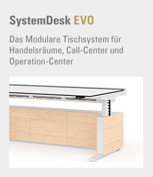 System-Desk EVO - Das Modulare Tischsystem für Handelsräume, Call-Center und Operation-Center